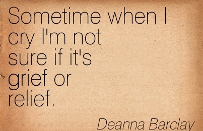 sometime-when-i-cry-im-not-sure-if-its-grief-or-relief-deanna-barclay